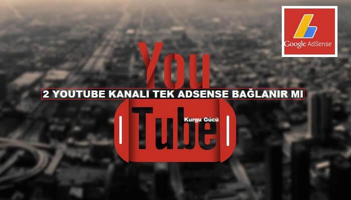 Tek Adsense Hesabına 2 Youtube Kanalı Bağlanır mı? - Kurgu Gücü