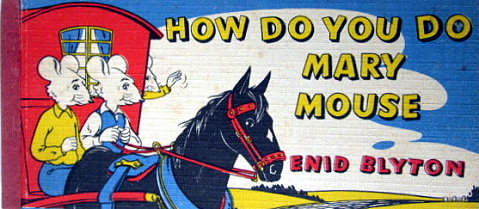 Enid Blyton How do you do Mary Mouse