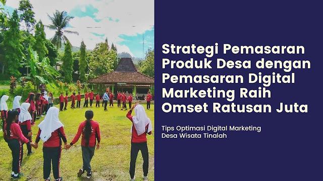 Strategi Pemasaran Produk Desa dengan Pemasaran Digital Marketing Raih Omset Ratusan Juta