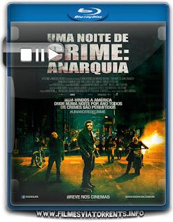 Uma Noite De Crime - Anarquia Torrent - BluRay Rip 1080p Dual Áudio 5.1