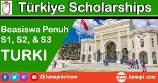Pendaftaran Beasiswa Penuh S1, S2 dan S3 Turki 2020-2021
