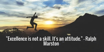 Excellence is not a skill but an attitude