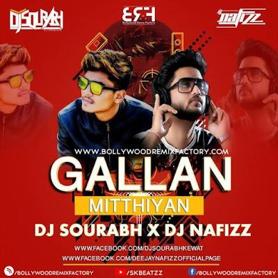 Gallan Mithiyan Dj  Sourabh X Dj Nafizz
