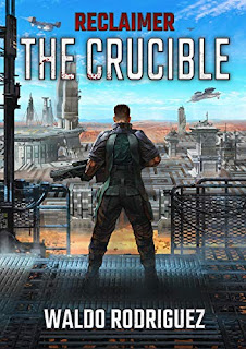 Reclaimer: The Crucible (Legacy of a Dying World Book 1) book promotion sites Waldo Rodriguez
