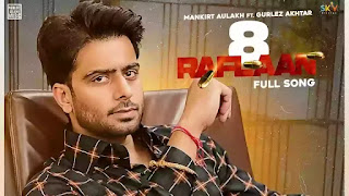 Checkout Mankirt Aulakh & Gurlez akhtar new punjabi song 8 Raflaan & its lyrics