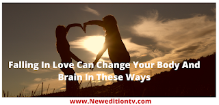 https://www.neweditiontv.com/2021/09/falling-in-love-can-change-your-body.html