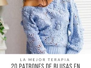 20 Patrones de Blusas en crochet