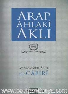 Muhammed Abid El-Cabiri - Arap Ahlaki Aklı