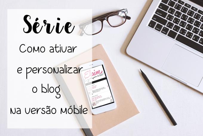 Série Como personalizar o blog na versão para celular