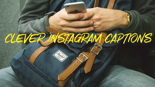 Clever instagram captions 2019