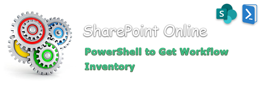 PowerShell to Get Workflow Inventory in SharePoint Online