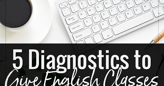 5 Diagnostics to Get to Know Your English Classes