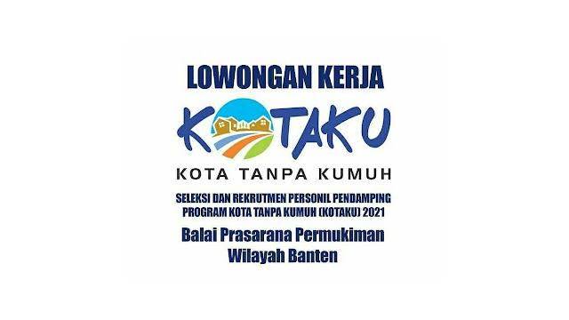 SELEKSI DAN REKRUTMEN PERSONAL PENDAMPING PROGRAM KOTA TANPA KUMUH (KOTAKU) 2021