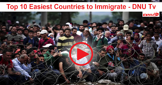Top 10 Easiest Countries to Immigrate - DNU Tv