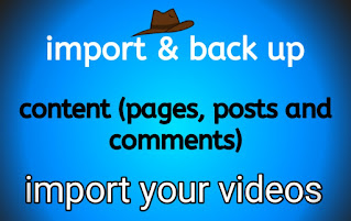 Blogger Settings Manage Blog Import Content & back up Content, Blogger Settings Import Content, back up Content