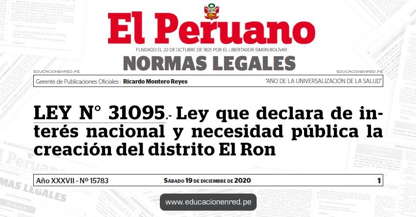 LEY N° 31095.- Ley que declara de interés nacional y necesidad pública la creación del distrito El Ron