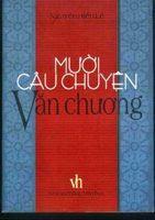 Mười Câu Chuyện Văn Chương - Nguyễn Hiến Lê