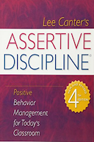 Assertive Discipline: Positive Behavior Management for Today's Classroom by Lee Canter