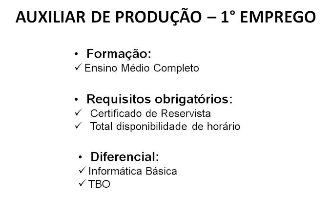 AUXILIAR DE PRODUÇÃO - 1° EMPREGO