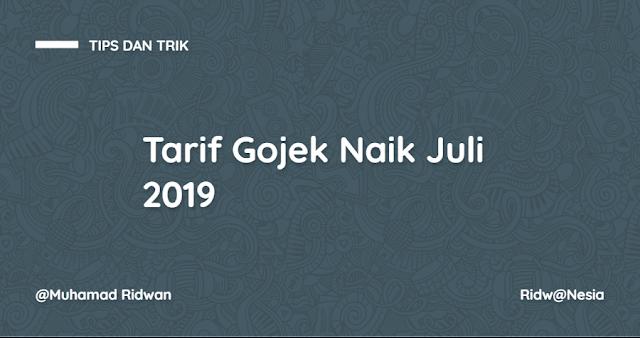 Tarif Gojek Naik Juli 2019