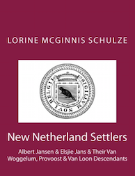 New Netherland Settlers: Albert Jansen & Elsjie Jans & Their Van Woggelum, Provoost & Van Loon Descendants