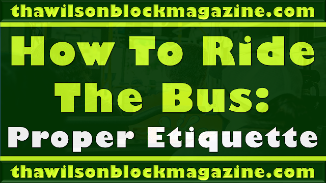 """PODCAST: How To Ride The Bus """"Proper Etiquette"""""""