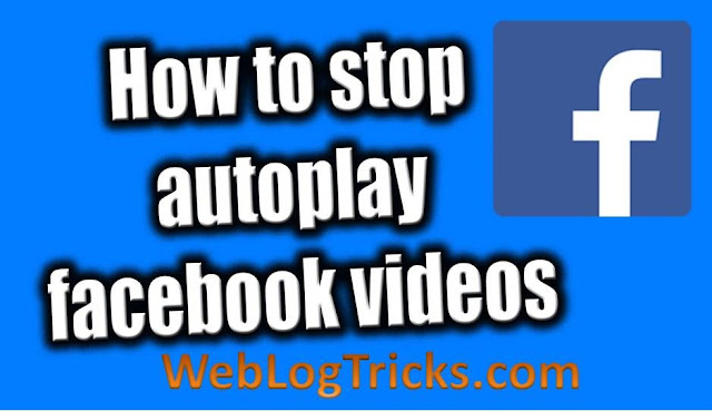 how to stop videos automatically playing on Facebook