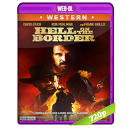 Hell on the Border (2019) WEB-DL 720p Audio Dual Latino-Ingles