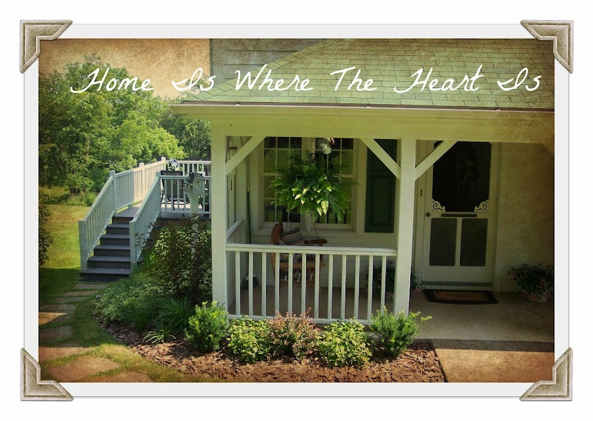 ~♥Home Is Where The Heart Is♥~