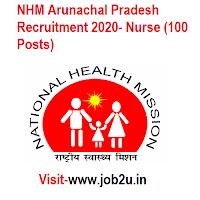 NHM Arunachal Pradesh Recruitment 2020- Nurse (100 Posts)