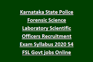 Karnataka State Police Forensic Science Laboratory Scientific Officers Recruitment Exam Syllabus 2020 54 FSL Govt jobs Online
