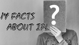 14 Facts about IPL: [Indian Premier League]