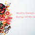 Healthy And Vigorous Lifestyle During Covid-19