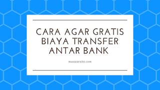 Cara Agar Transfer Uang Antar Bank Gratis Biaya Menggunakan Flip
