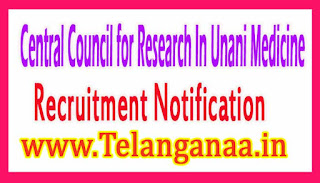 Central Council for Research In Unani MedicineCCRUM Recruitment Notification 2017