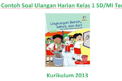 Soal Ulangan Harian Kelas 1 SD/MI Tema 6