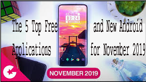 The 5 Top Free and New Android Applications for November 2019 1