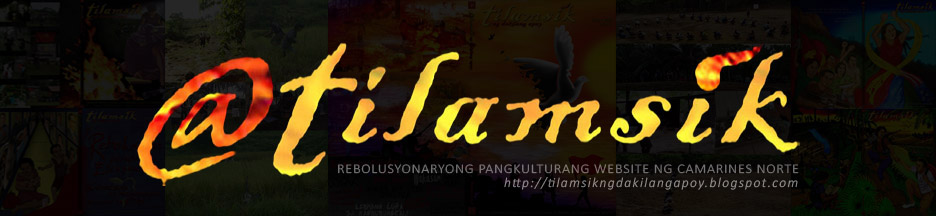 @tilamsik, revolutionary cultural website of Camarines Norte, Bicol.