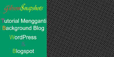 Mengganti Background Blog By belajar Membuat Blog