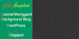 Cara Mudah Mengganti Background Blog WordPress & Blogspot « Belajar Membuat Blog