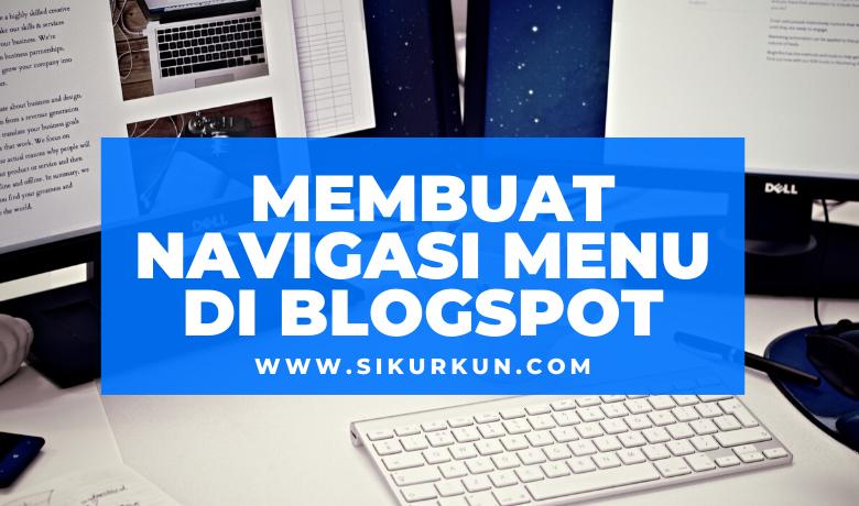 cara membuat navigasi menu di blogspot
