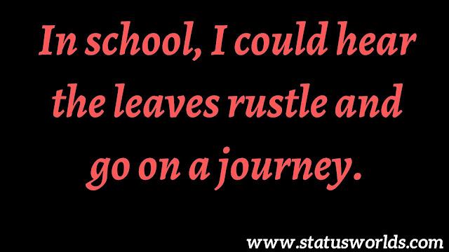 School Status and Quotes