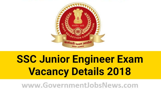 SSC Junior Engineer Examination Vacancy Details 2018