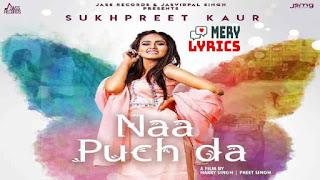 Naa Puch Da Lyrics By Sukhpreet Kaur