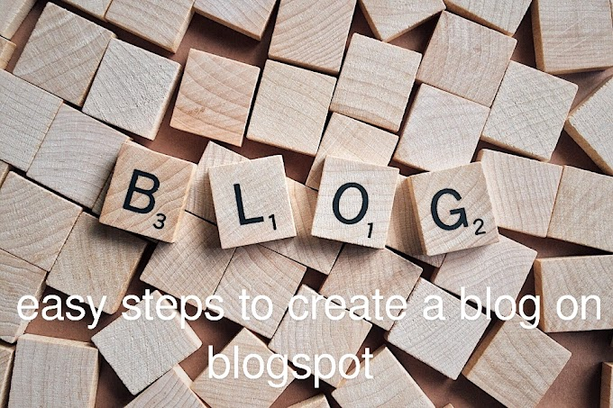 Easy steps to create a blog on blogspot
