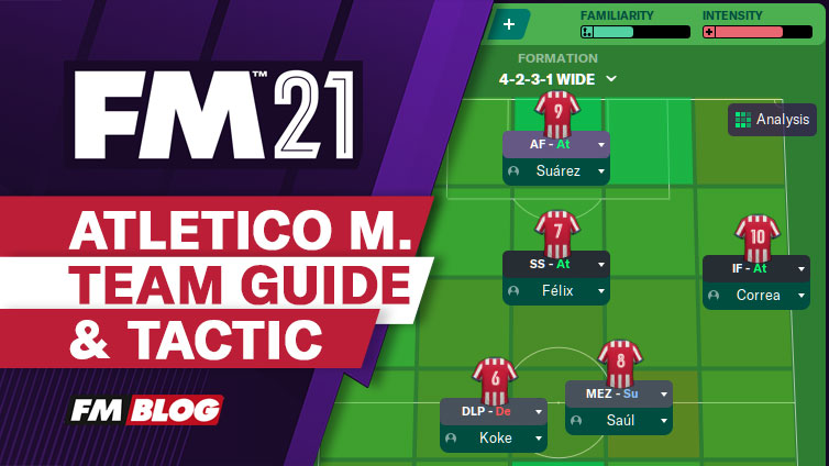 Football Manager 2021 Atletico Team Guide Tactic FM21