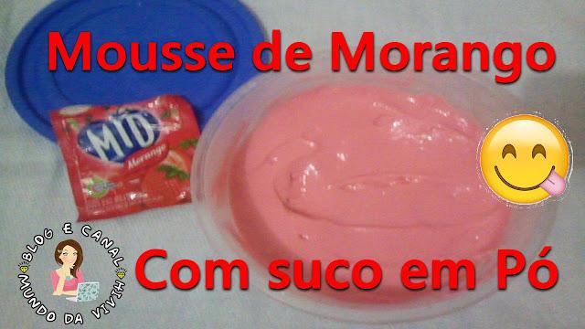 Mousse de Morango Feito com Suco em Pó