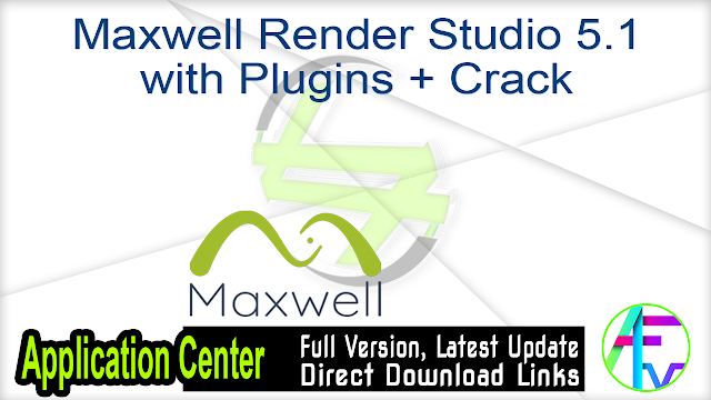 Maxwell Render Studio 5.1 with Plugins + Crack