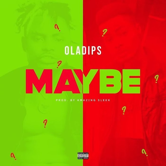 [Music] Oladips - MAY BE