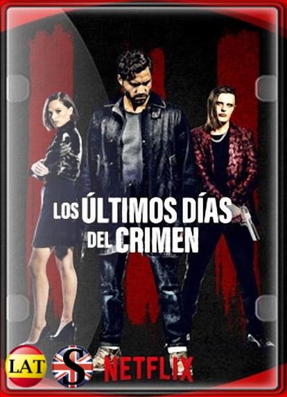 Los Ultimos Días del Crimen (2020) WEB-DL 1080P LATINO/INGLES